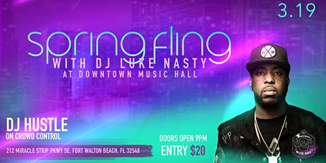 Dj Luke Nasty!!!  Spring Fling!!! tickets