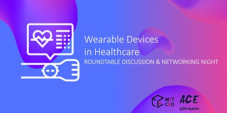 Wearable Devices in Healthcare: Roundtable Discussion & Networking Night tickets