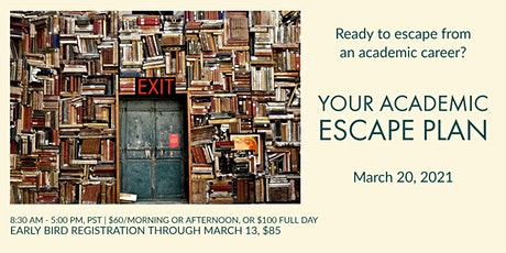 Your Academic Escape Plan: creating a life you'll love outside of academia tickets