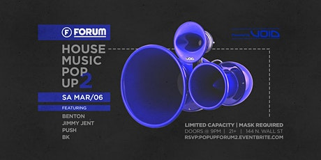 THE HOUSE MUSIC POP UP PT. 2  AT FORUM Powered by: VOID tickets