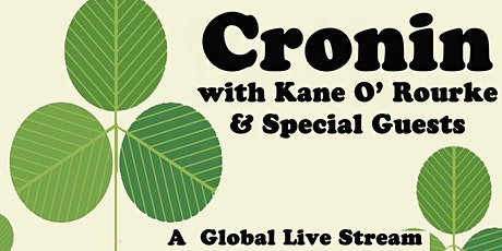 Cronin with Kane O' Rourke & Special Guests St Patrick's Live Stream Gig tickets