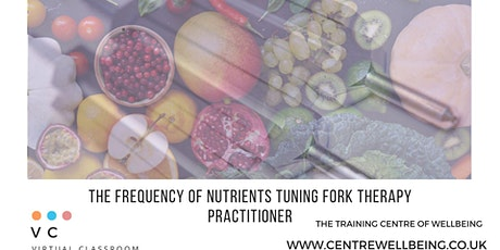 The Frequency of Nutrients Tuning Fork Therapy Practitioner tickets