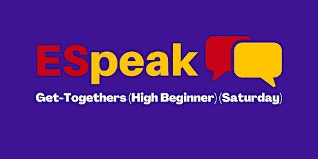 ESpeak Get-Together Saturday 12pm (High Beginner/ Intermediate) tickets