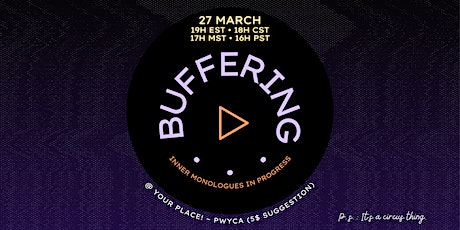 Buffering. . . Inner Monologues in Process tickets