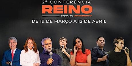 2º Conferência REINO- Buscando Avivamento ingressos