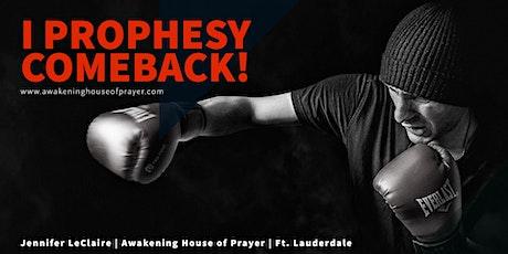 I Prophesy Comeback!!! tickets