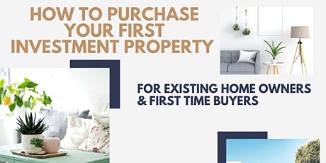 How To Purchase Your First Investment Property tickets