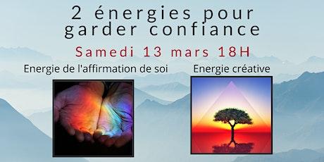 2 énergies pour garder confiance  : conférence gratuite samedi 13 mars 18H billets