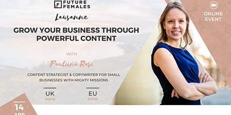 Grow your business through powerful content | Future Females Lausanne City tickets