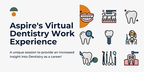 Aspire's Virtual Dentistry Work Experience tickets