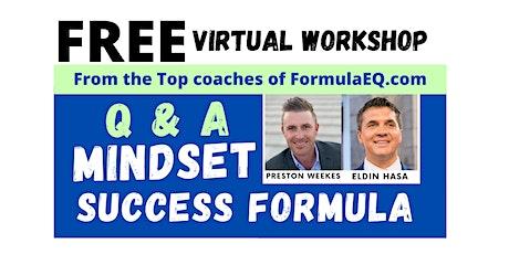Success Mindset Q & A w?/ Formula EQ featuring Preston Weekes & Eldin Hasa tickets