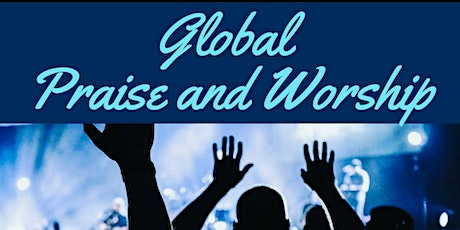 Global Praise and Worship (Free Event Open to Everyone, Everywhere) Mar.5 billets