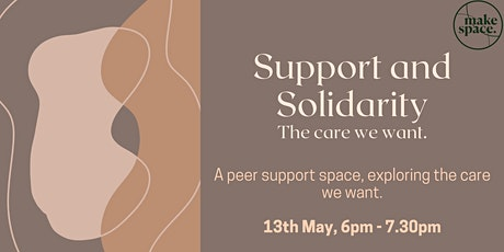 Support and Solidarity: The care we want billets