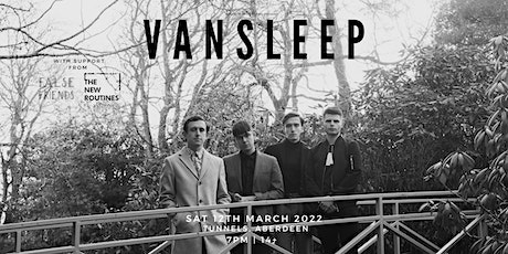 Vansleep + Special Guests tickets