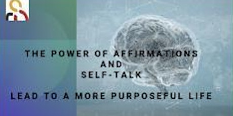 The Power of Affirmations and Self-talk to Lead to a More Purposeful Life tickets