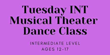Virtual INT Musical Theater Dance Class Ages 12-17 tickets