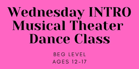 Virtual INTRO Musical Theater Dance Class Ages 12-17 tickets