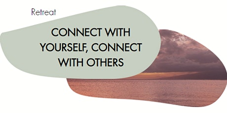 Retreat: connect with yourself, connect with others entradas