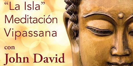 """""""La Isla"""" Meditación Vipassana con John David entradas"""