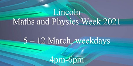 Lincoln Maths and Physics Week 2021 tickets