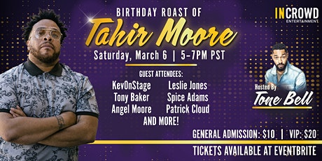 Birthday Roast Of Tahir Moore tickets