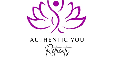 AUTHENTIC You Retreats - Your Soul Journey tickets