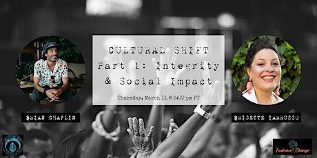CULTURAL SHIFT Part 1: Integrity & Social Impact biglietti