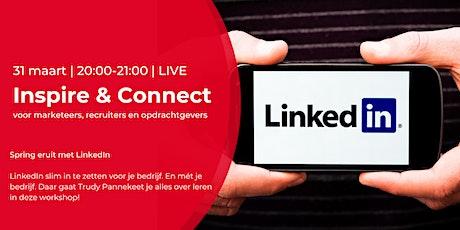 Inspire & Connect LIVE | 31 maart| Spring eruit met LinkedIn tickets