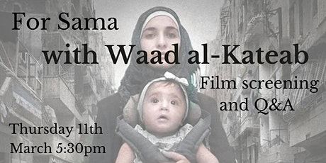 """For Sama"" Film Screening and Q&A with Waad Al-Kateab tickets"