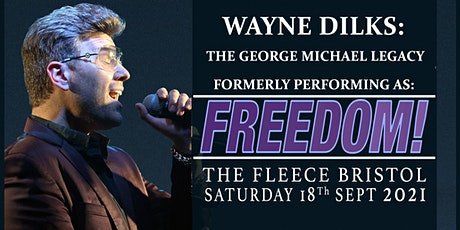 "Wayne Dilks - The George Michael Legacy (formerly ""Freedom"") tickets"
