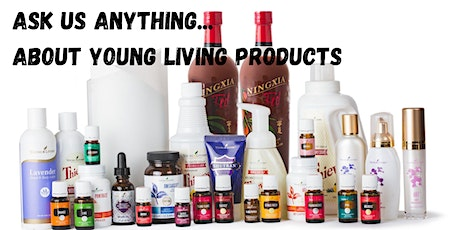 Ask Us Anything about Young Living Products  & How to Support your Wellness tickets