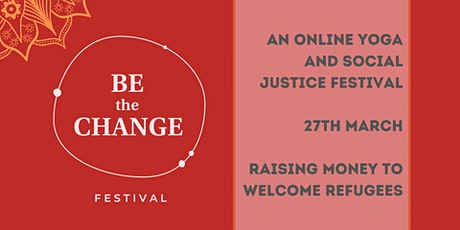 Be the Change: Yoga and social justice festival tickets