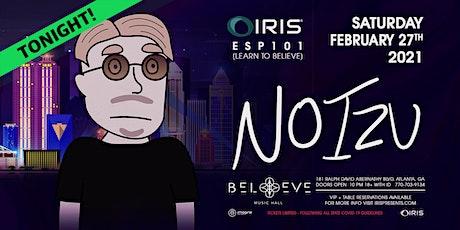Noizu | IRIS @ Believe | SAT February 27  *Less than 50 tickets remain* tickets