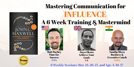 Mastering Communication for  Influence:  A 6 Week Training & Mastermind tickets