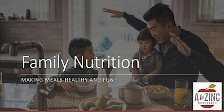Family Nutrition:  Making Meals Healthy & Fun! tickets