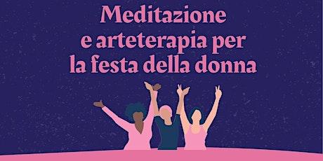 Meditazione e arteterapia per la Festa della Donna biglietti