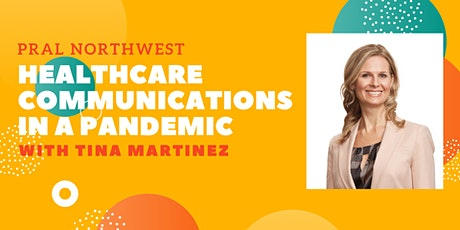 Healthcare Communications in a Pandemic with Tina Martinez tickets