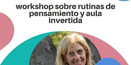 Workshop: Rutinas de Pensamiento y aula invertida. boletos