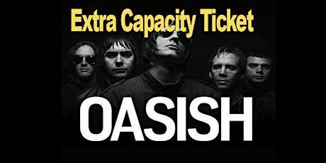 Oasish Extra capacity ticket Eleven Stoke tickets