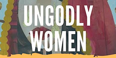 Escape Artists Collective & El Barrio's Artspace Present: Ungodly Women tickets