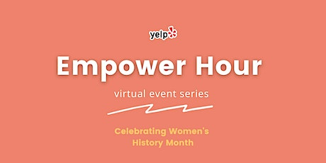 Yelp's Empower Hour- Getting Real About Real Estate tickets