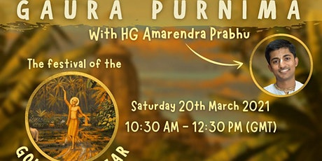 GAURA PURNIMA - Festival of the GOLDEN AVATAR tickets