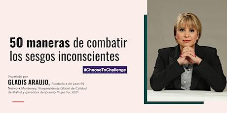 Lean In Network, Monterrey - 50 Maneras de Combatir los Sesgos Inconsientes tickets