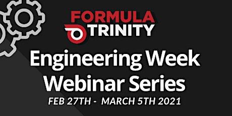 Engineering Week  Webinar Series with Formula Trinity tickets