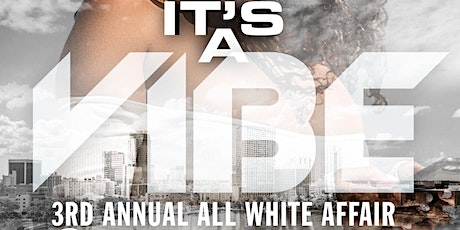 First Class Events Presents It's A Vibe 3rd Annual All White Affair tickets