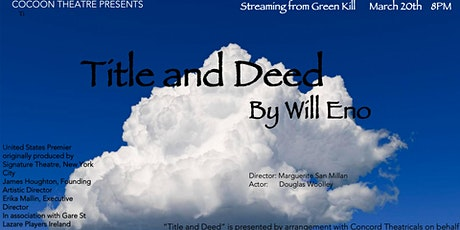 "Cocoon Theatre presents ""Title and Deed"",  March 20,  8 PM tickets"