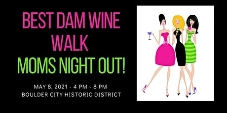Best Dam Wine Walk - MAY MOMS NIGHT OUT tickets