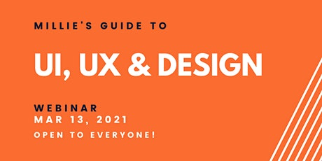 WEBINAR | Millie's Guide to UI, UX & Design tickets