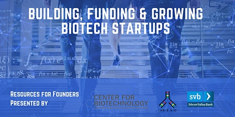 Building, Funding & Growing Biotech Startups tickets