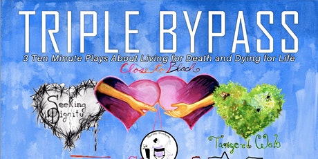 Triple Bypass @ Front Row Fringe Festival 2021(3 Virtual Showings Mar 13) tickets